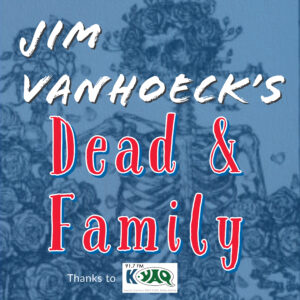 Jim Vanhoeck's Dead & Family