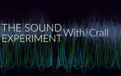 The Sound Experiment with Dan Crall